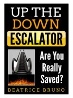 Up the Down Escalator: Are You Really Saved?