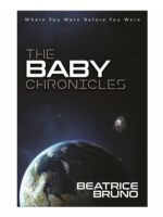The Baby Chronicles ââ'¬ Where You Were Before You Were